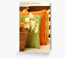 A basket of blooms.. Greeting Card