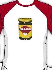 DYN-O-MITE T-Shirt