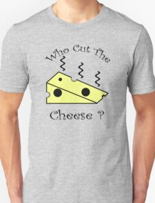 Who Cut The Cheese? T-Shirt