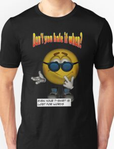 Don't You Hate It When? Lost For Words Unisex T-Shirt
