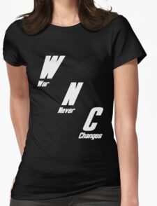 War, War Never Changes Womens Fitted T-Shirt