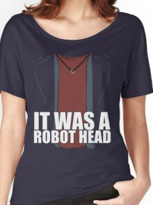 It Was a Robot Head Women's Relaxed Fit T-Shirt