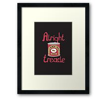 Alright treacle Framed Print
