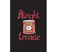 Alright treacle Photographic Print