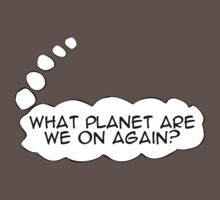 What planet are we on again? by digerati