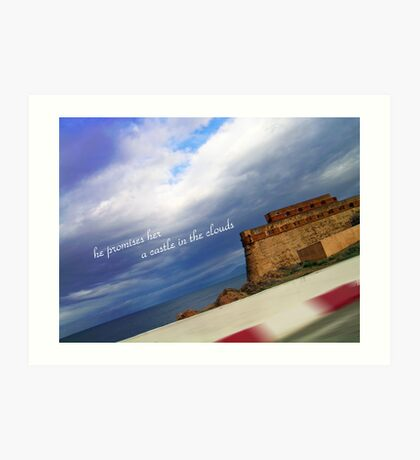 he promises her a castle in the clouds Art Print