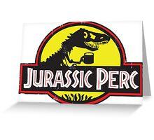 Jurassic Perc Greeting Card