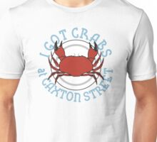 I Got Crabs at Caxton Street Unisex T-Shirt