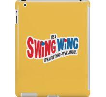 It's a Swing Wing, it's a fun thing iPad Case/Skin