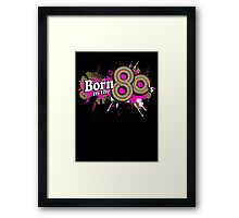 """Born in the 80's"" ladies multi-pink logo Framed Print"