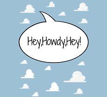Hey, Howdy, Hey! Unisex T-Shirt