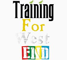 Training For West End Unisex T-Shirt