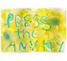 Press the ANY key.... Poster