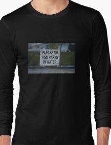 Please No Fish Parts In Water Long Sleeve T-Shirt