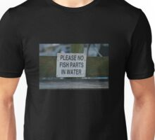 Please No Fish Parts In Water Unisex T-Shirt