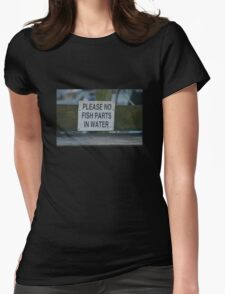 Please No Fish Parts In Water Womens Fitted T-Shirt