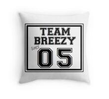 Team Breezy Since 05' Throw Pillow