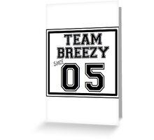 Team Breezy Since 05' Greeting Card