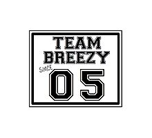 Team Breezy Since 05' Photographic Print