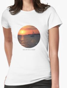 Run off into a sunset... Womens Fitted T-Shirt