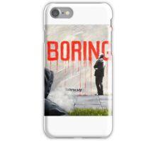 Boring BANKSY iPhone Case/Skin