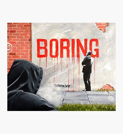 Boring BANKSY Photographic Print