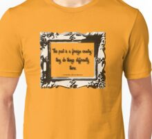 The Past is a Foreign Land: They do Things Differently There. Unisex T-Shirt