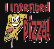 I Invented Pizza by gleekgirl