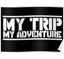 my trip my adventure Poster