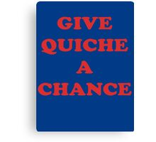 Give Quiche A Chance - Red Dwarf Inspired T-Shirt Rimmer Quote Sticker Canvas Print