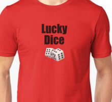 Lucky Dice - Casino Game Player T-Shirt Unisex T-Shirt