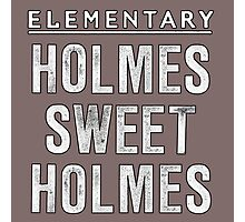 Elementary - Holmes Sweet Holmes Photographic Print