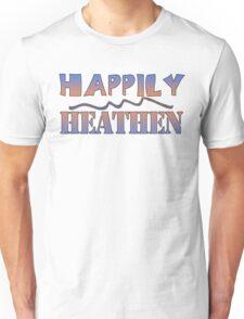Happily Heathen Unisex T-Shirt