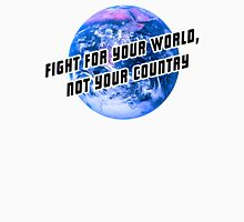 Fight for the world Unisex T-Shirt