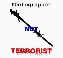 I am not a Terrorist!  I am a photographer! Unisex T-Shirt
