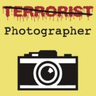 I am a photographer - NOT a Terrorist! by lightsmith
