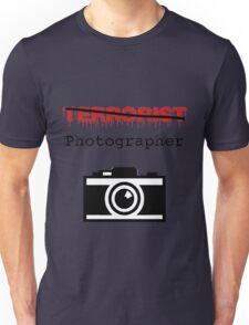 I am a photographer - NOT a Terrorist! Unisex T-Shirt
