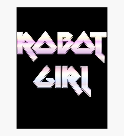 ROBOT GIRL by Chillee Wilson Photographic Print