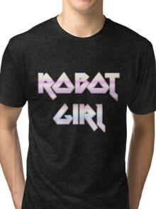 ROBOT GIRL by Chillee Wilson Tri-blend T-Shirt
