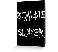 'Zombie Slayer' by Chillee Wilson Greeting Card