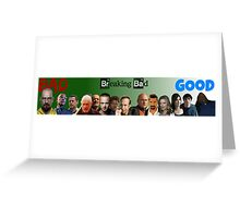 Breaking Bad - Good or Bad? Greeting Card