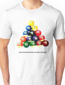 Quit staring at my rack! Unisex T-Shirt