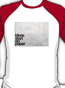 ideas start on paper T-Shirt