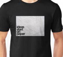 ideas start on paper Unisex T-Shirt