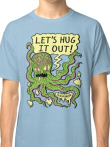 Lets Hug It Out Classic T-Shirt