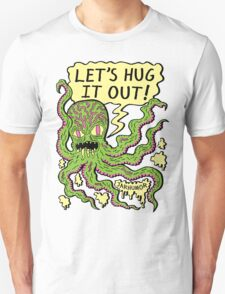 Lets Hug It Out Unisex T-Shirt