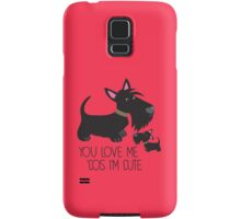 You Love Me . . . Samsung Galaxy Case/Skin
