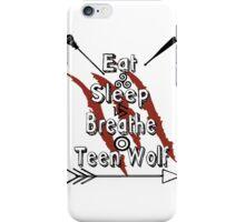 Eat Sleep Breathe Teen Wolf iPhone Case/Skin