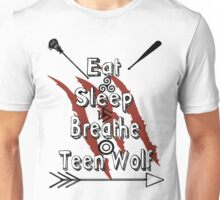 Eat Sleep Breathe Teen Wolf Unisex T-Shirt