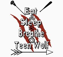 Eat Sleep Breathe Teen Wolf Unisex T-Shirt